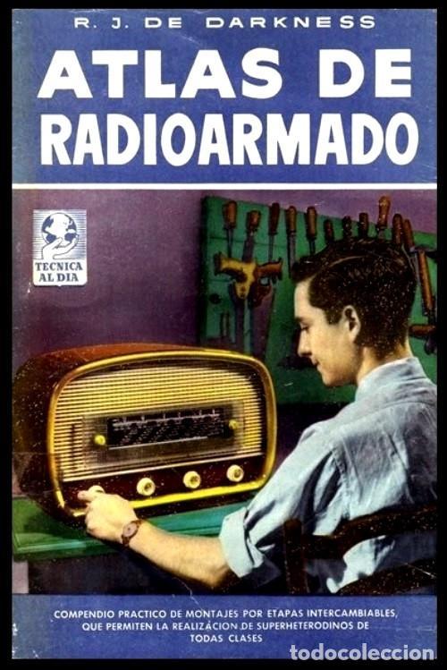 RADIO. A VALVULAS. DARKNESS. ATLAS DE RADIOARMADO. SUPERHETERODINOS. COMPENDIO PRACTICO DE MONTAJES. (Radios, Gramófonos, Grabadoras y Otros - Catálogos, Publicidad y Libros de Radio)