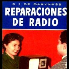 Radios antiguas: RADIO. A VALVULAS. DARKNESS. REPARACIONES DE RADIO. LOCALIZACION DE AVERIAS.. Lote 216630986