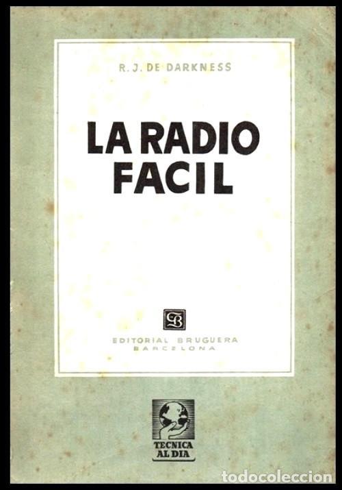RADIO. A VALVULAS. DARKNESS. LA RADIO FACIL. SUPERHETERODINO. MONTAJE. CALIBRADO.... (Radios, Gramófonos, Grabadoras y Otros - Catálogos, Publicidad y Libros de Radio)
