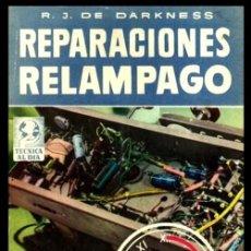 Radios antiguas: RADIO. A VALVULAS. DARKNESS. REPARACIONES RELAMPAGO. METODOS SIMPLIFICADOS DE REPARACION.. Lote 216631691
