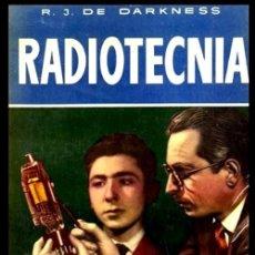 Radios antiguas: RADIO. A VALVULAS. DARKNESS. RADIOTECNIA. MANUAL PRACTICO PARA UNA AMPLIA CAPACITACION.. Lote 216631800