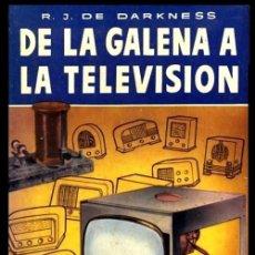 Radios antiguas: RADIO. A VALVULAS. DARKNESS. DE LA GALENA A LA TELEVISION. CIRCUITOS Y REALIZACIONES PRACTICAS.. Lote 216632025