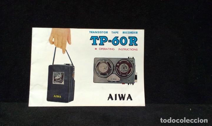 INSTRUCCIONES - AIWA TP-60R - TRANSISTOR - TAPE - RECORDER - AÑOS 60 (Radios, Gramófonos, Grabadoras y Otros - Catálogos, Publicidad y Libros de Radio)