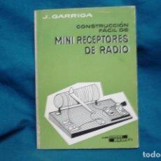 Radios antiguas: CONSTRUCCIÓN FÁCIL DE MINI RECEPTORES DE RADIO - J. GARRIGA PUJOL - ED. CEDEL 1973. Lote 219373277