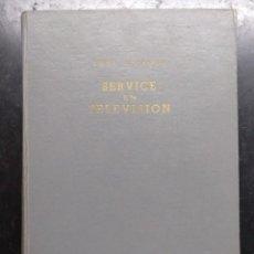 Radios antiguas: LIBRO ELECTRONICA, SERVICE EN TELEVISION, TAPA DURA 25 X 18 CM . - 400 PAGINAS. Lote 221828592