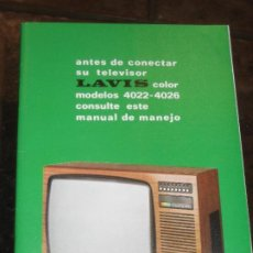 Radios antiguas: ANTIGUO CATALOGO TELEVISOR LAVIS COLOR MOD 4022 -4026 MANUAL DE MANEJO. Lote 222196305