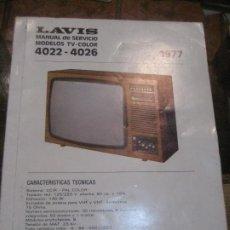 Radios antiguas: ANTIGUO CATALOGO TELEVISOR LAVIS MOD 4022- 4026 MANUAL DE SERVICIO 1977. Lote 222196440