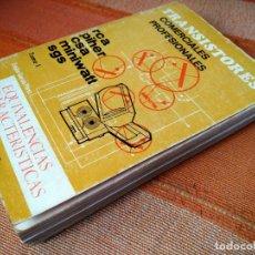 Radios antiguas: TRANSISTORES COMERCIALES PROFESIONALES. EQUIVALENCIAS CARACTERÍSTICAS. EDIT. PONS. 2ª ED. 1975.. Lote 222379918