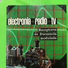 Radios antiguas: ELECTRONIA + RADIO + TV .- RECEPTORES DE FRECUENCIA MODULADA, EDICIONES AFHA 1.973 .TOMO VI. Lote 223580742