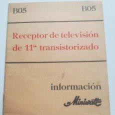 Radios antiguas: INFORMACION MINIWATT B05 - TV 11'' TRANSISTORIZADO 1967 // RECEPTOR TELEVISOR. Lote 227694310
