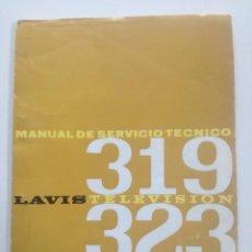 Radios antiguas: LAVIS TELEVISION 319 -323 - MANUAL SERVICIO TECNICO AÑOS 60-70 // TV RECEPTOR TELEVISOR. Lote 227695975