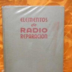 Radios antiguas: ELEMENTOS DE RADIO REPARACIÓN - MARCUS, WILLIAM & LEWY, ALEX - MARCOMBO EDITORES. Lote 229270040