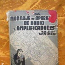 Radios antiguas: MONTAJE DE APARATOS DE RADIO Y AMPLIFICADORES. CABLEADO Y CONEXIONADO - ALFONSO LAGOMA. Lote 229271155