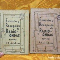 Radios antiguas: EMISION Y RECEPCION DE RADIO ONDAS J A. DE LA LAMA TOMO I Y II, - 1ª EDICION 1942. Lote 229272025