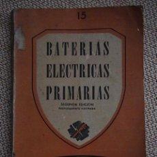 Radios antiguas: BATERIAS ELECTRICAS PRIMARIAS. Lote 229666085