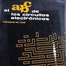 Radios antiguas: EL ABC DE LOS CIRCUITOS ELECTRÓNICOS.. Lote 229668295