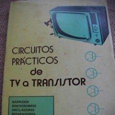 Radios antiguas: CIRCUITOS PRÁCTICOS DE TV O TRANSISTOR.. Lote 229668860