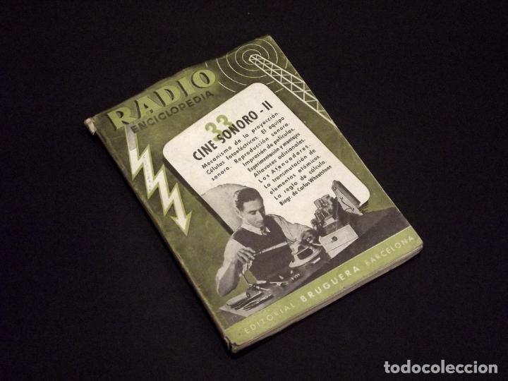 RADIO ENCICLOPEDIA - 33 CINE SONORO II - 1ª EDICIÓN (1946) - VER DESCRIPCIÓN Y FOTOS. (Radios, Gramófonos, Grabadoras y Otros - Catálogos, Publicidad y Libros de Radio)