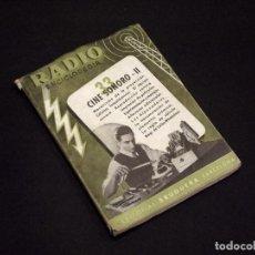 Radios antiguas: RADIO ENCICLOPEDIA - 33 CINE SONORO II - 1ª EDICIÓN (1946) - VER DESCRIPCIÓN Y FOTOS.. Lote 231303060