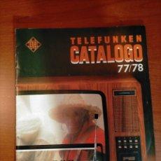 Radios antiguas: CATÁLOGO TELEFUNKEN 77/78. Lote 231637040