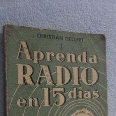 Radio antiche: GELLERT.APRENDA RADIO EN 15 DIAS.EDITORIAL HISPANO AMERICANA.ARGENTINA. Lote 233378925