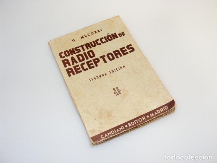 CONSTRUCCIÓN DE RADIO RECEPTORES - SEGUNDA EDICIÓN (1943) - G.MECOZZI - VER DESCRIPCIÓN. (Radios, Gramófonos, Grabadoras y Otros - Catálogos, Publicidad y Libros de Radio)