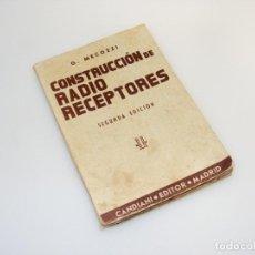 Radios antiguas: CONSTRUCCIÓN DE RADIO RECEPTORES - SEGUNDA EDICIÓN (1943) - G.MECOZZI - VER DESCRIPCIÓN.. Lote 233873520