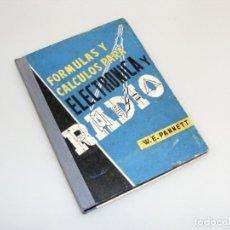 Radios antiguas: FÓRMULAS Y CÁLCULOS PARA ELECTRÓNICA Y RADIO (1968) - VER DESCRIPCIÓN.. Lote 233911495