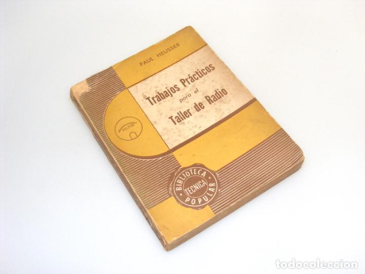 TRABAJOS PRÁCTICOS PARA EL TALLER DE RADIO (1946) - PAUL HEUSSER - VER DESCRIPCIÓN. (Radios, Gramófonos, Grabadoras y Otros - Catálogos, Publicidad y Libros de Radio)