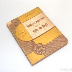 Radios antiguas: TRABAJOS PRÁCTICOS PARA EL TALLER DE RADIO (1946) - PAUL HEUSSER - VER DESCRIPCIÓN.. Lote 233951860
