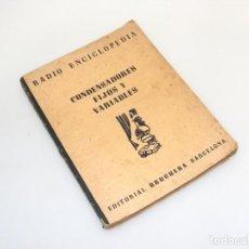 Radios antiguas: CONDENSADORES FIJOS Y VARIABLES (1945) - 1ª EDICIÓN - RADIO ENCICLOPEDIA - VER DESCRIPCIÓN.. Lote 233953325