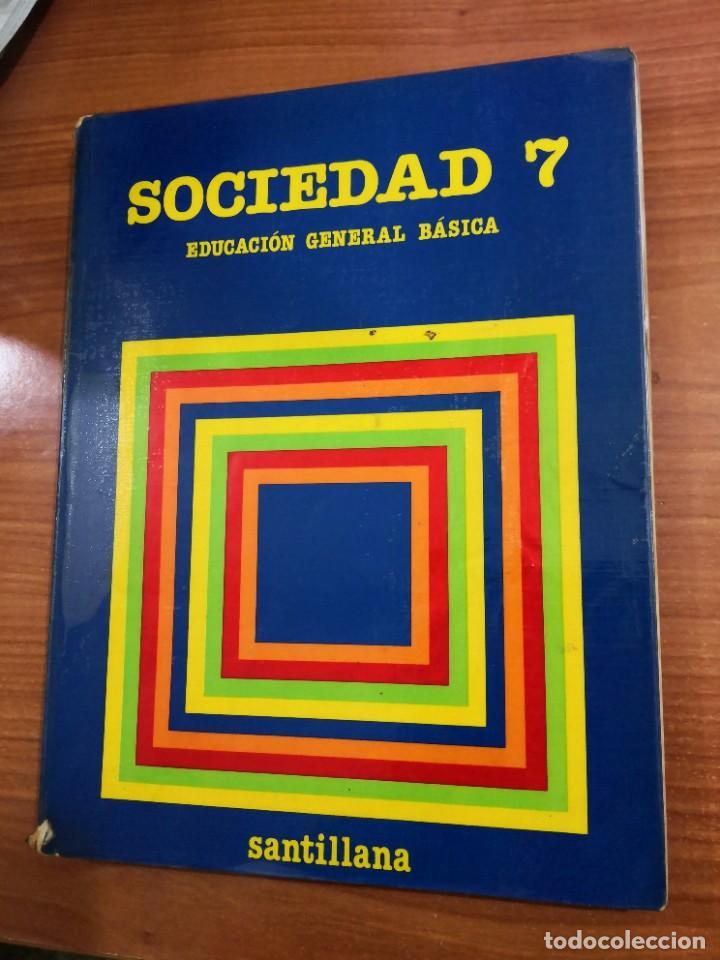 SOCIEDAD 7 EGB SANTILLANA-LIBRO DE TEXTO (Radios, Gramófonos, Grabadoras y Otros - Catálogos, Publicidad y Libros de Radio)