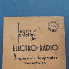 Radios antiguas: TEORIA Y PTACTICA DE ELECTRO RADIO Y PREPARACION DE APARATOS RECEPTORES, J.A.DE LA LAMA, 1939. Lote 236351410