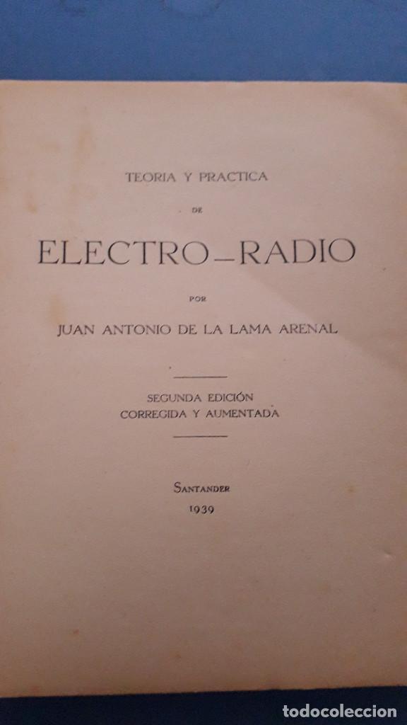 Radios antiguas: teoria y ptactica de electro radio y preparacion de aparatos receptores, j.a.de la lama, 1939 - Foto 2 - 236351410