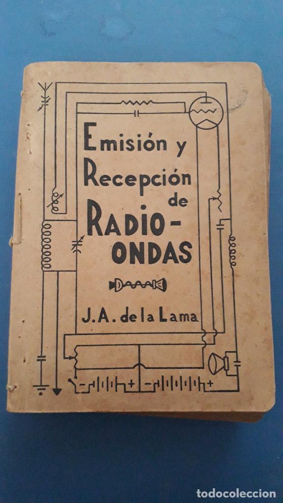 EMISION Y RECEPCION DE RADIO ONDAS, J.A.DE LA LAMA, 3 TOMOS, PRIMERA EDICION 1942 (Radios, Gramófonos, Grabadoras y Otros - Catálogos, Publicidad y Libros de Radio)