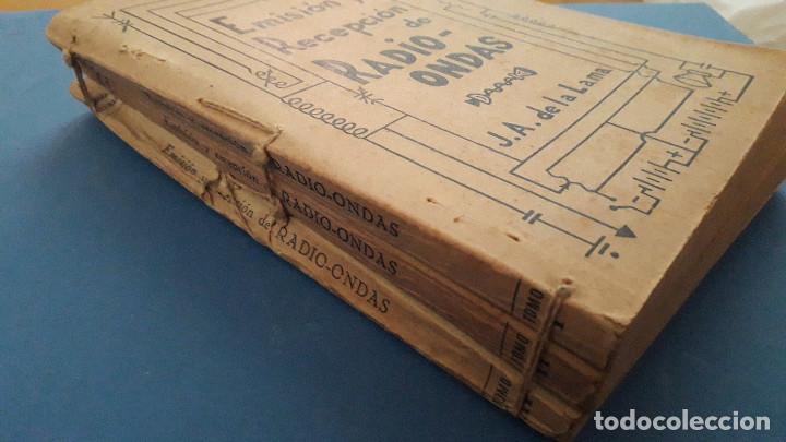 Radios antiguas: emision y recepcion de radio ondas, j.a.de la lama, 3 tomos, primera edicion 1942 - Foto 2 - 236352715