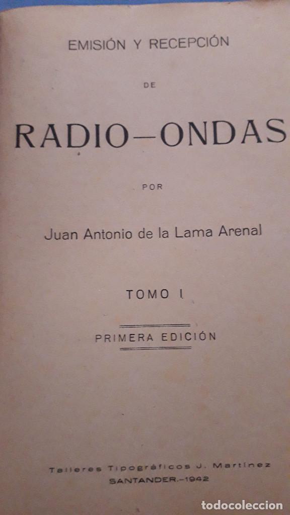 Radios antiguas: emision y recepcion de radio ondas, j.a.de la lama, 3 tomos, primera edicion 1942 - Foto 3 - 236352715