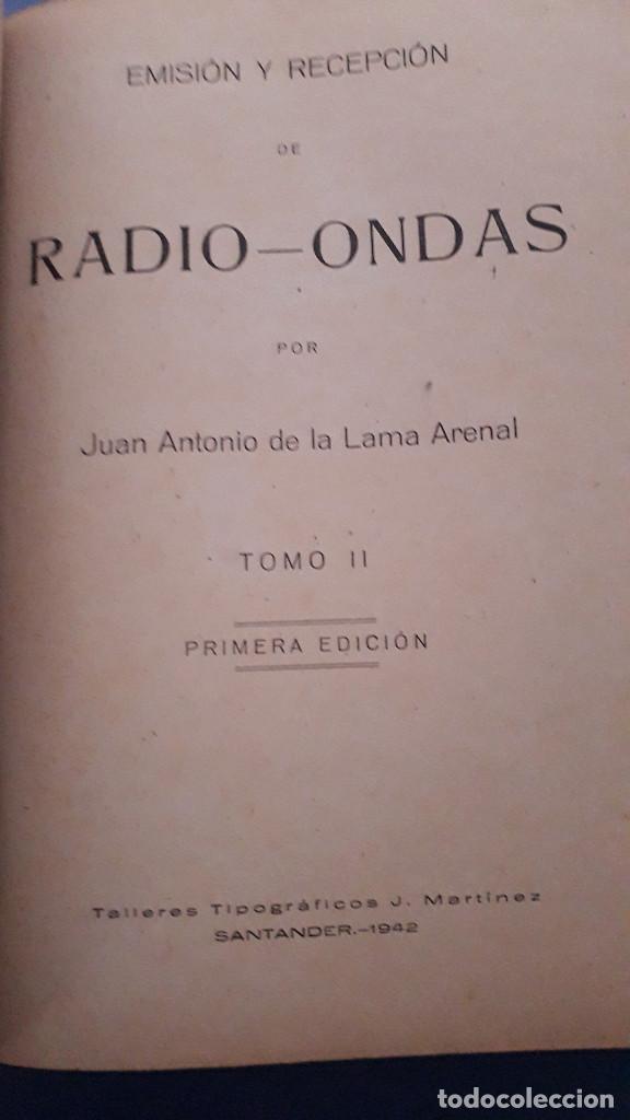Radios antiguas: emision y recepcion de radio ondas, j.a.de la lama, 3 tomos, primera edicion 1942 - Foto 5 - 236352715