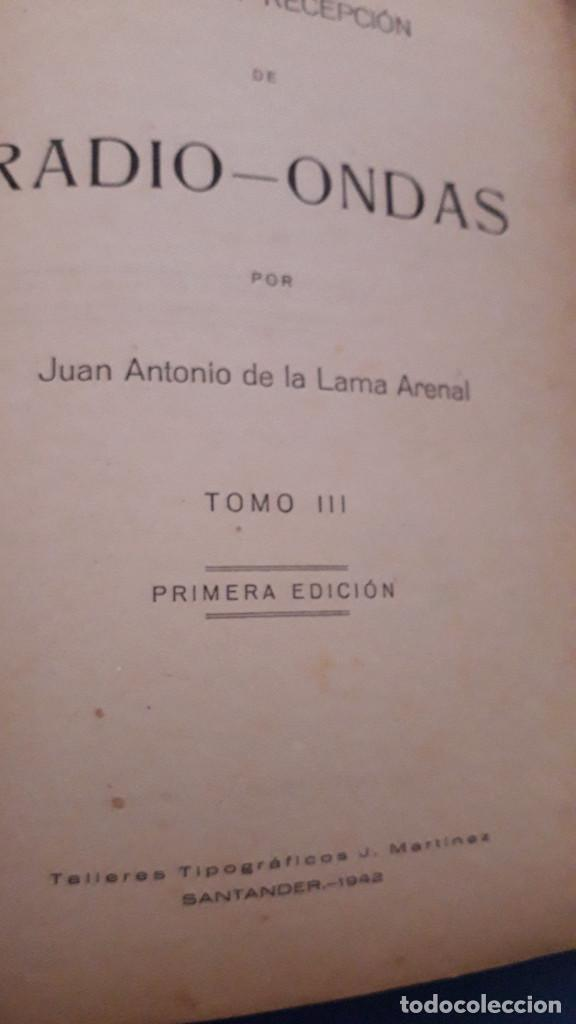 Radios antiguas: emision y recepcion de radio ondas, j.a.de la lama, 3 tomos, primera edicion 1942 - Foto 6 - 236352715