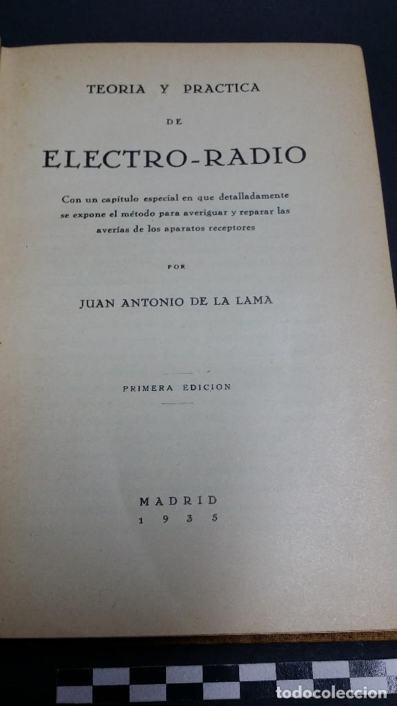 Radios antiguas: Teoría y práctica de Electro-Radio, Juan Antonio de la Lama , 1ª edición 1935. - Foto 4 - 241481960