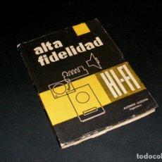 Radios antiguas: ALTA FIDELIDAD (1958) - REVISTA ESPAÑOLA DE ELECTRÓNICA - ALFONSO LAGOMA - BUEN ESTADO.. Lote 242935340