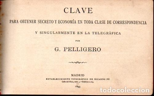 Radios antiguas: PELLIGERO : CLAVE TELEGRÁFICA PARA SECRETO Y ECONOMÍA DE CORRESPONDENCIA (1893) - Foto 4 - 244182740