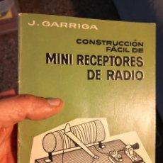 Radios antiguas: CONSTRUCCION FACIL DE MINI RECEPTORES DE RADIO. J. GARRIGA-CERTIFICADO 4,99 MAS 1 EURO DE GESTIÓN.. Lote 245308300