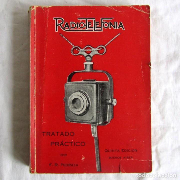 RADIOTELEFONÍA, TRATADO PRÁCTICO, F.R. PEDRAZA, 1931 (Radios, Gramófonos, Grabadoras y Otros - Catálogos, Publicidad y Libros de Radio)