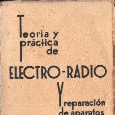 Radios antiguas: J. ANTONIO DE LA LAMA : TEORIÍA Y PRÁCTICA DE ELECTRO RADIO Y REPARACIÓN DE RECEPTORES (1935). Lote 245633290
