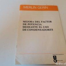 Radios antiguas: MEJORA DEL FACTOR DE POTENCIA MEDIANTE EL USO DE CONDENSADORES MERLÍN GERIN. Lote 246063895