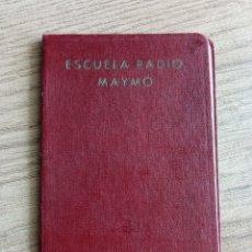 Radios antiguas: CARNET ESCUELA DE RADIO MAYMO. AÑOS 50.MADRID.RADIOAFICIONADOS.PERIODISTA.EDUCACION. Lote 246216930