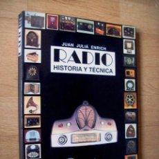 Radios antiguas: RADIO, HISTORIA Y TECNICA. JUAN JULIA ENRICH. MARCONBO. 1993. Lote 246963405
