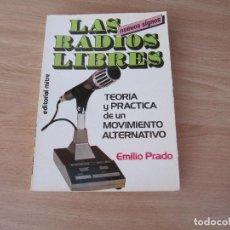 Radios antiguas: EMILIO PRADO: LAS RADIOS LIBRES. TEORÍA Y PRÁCTICA DE UN MOVIMIENTO ALTERNATIVO. 1983. Lote 248457340