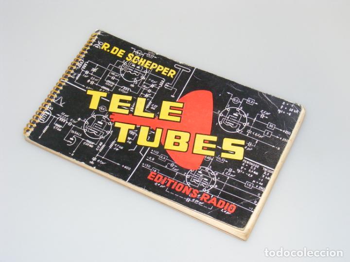 TELE TUBES (1958) - R. DE SCHEPPER - CARACTERÍSTICAS DE T.R.C. Y VÁLVULAS PARA RADIO Y TV. (Radios, Gramófonos, Grabadoras y Otros - Catálogos, Publicidad y Libros de Radio)